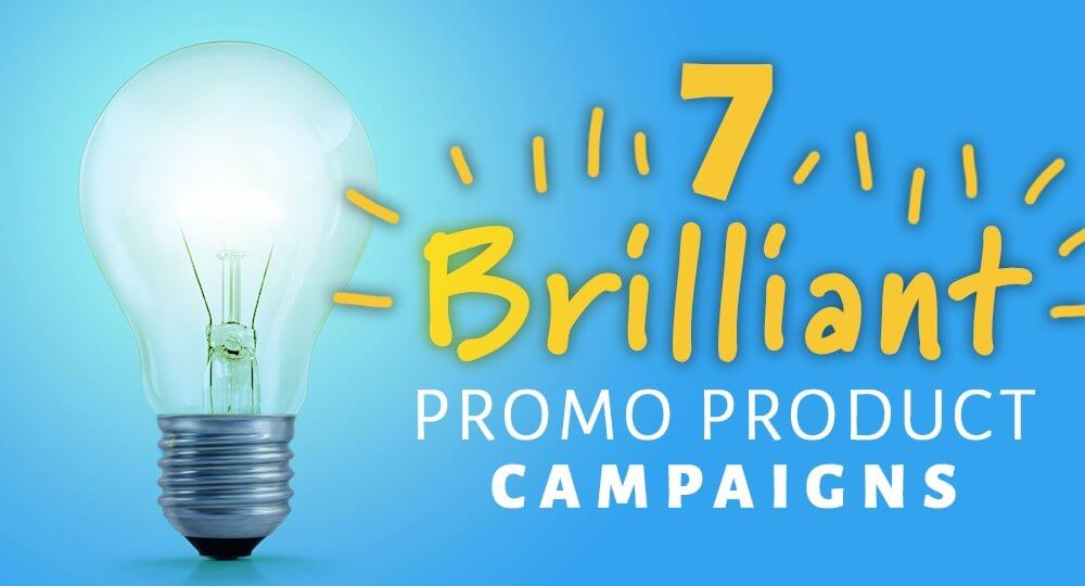 7 Brilliant Promotional Product Campaigns