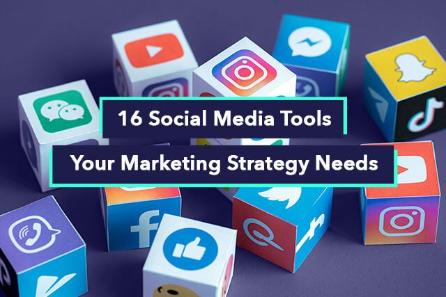 The Top 16 Social Media Marketing Tools for Any Size Business